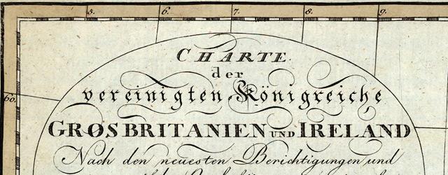 Charte der vereinigten Königreiche Gros Britanien und Ireland : nach den neuesten Berichtigungen und Astronomischen Ortsbesti mungen wide thumbnail image