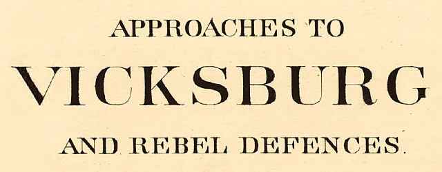 Approaches to Vicksburg and Rebel defences  wide thumbnail image