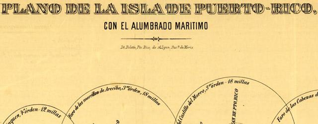 Plano de la isla de Puerto-Rico, con el alumbrado maritimo wide thumbnail image