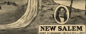 Arthur L. Brown's New Salem – Home of Abraham Lincoln, from 1909. New Salem, home of Abraham Lincoln Date: 1909 Author: Arthur L. Brown Dwnld: Full Size (12.0mb) Print Availability: See our Prints Page for more details pff This map isn't part of any series, but we have other featured maps that you might want to check out. Brown's birdseye map of New Salem, Illinois [gmap] in 1909. For more maps...