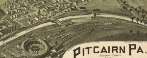 T.M. Fowler's birdseye map of Pitcairn, Pennsylvania in 1901. Birdseye view of Pitcairn, Pennsylvania Date: 1901 Author: T.M. Fowler Dwnld: Full Size (5.8mb) Print Availability: See our Prints Page for more details pff This map isn't part of any series, but we have other maps of Pennsylvania that you might want to check out. T.M. Fowler illustration of Pitcairn, Pennsylvania [gmap] in 1901. For more maps and images from this period...