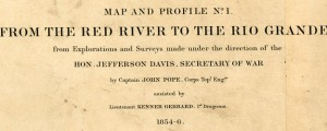 From the Red River to the Rio Grande from explorations and surveys made under the direction of the Hon. Jefferson Davis, Secretary of War Explorations and Surveys for a Railroad Route From the Mississippi to the Pacific (1856) Date: 1856 Author: John Pope Dwnld: Full Size (14.56mb) Source: Library of Congress Print Availability: See our Prints Page for more details pff This map isn't part of any series, but we...