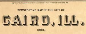 Perspective map of the city of Cairo, Ill. Cairo, Illinois Birdseye Map by Wellge in 1888 Date: 1888 Author: Henry Wellge Dwnld: Full Size (16.99mb) Source: Library of Congress Print Availability: See our Prints Page for more details pff This map isn't part of any series, but we have other maps of the Mississippi River that you might want to check out. Another Birdseye map of Cairo, Illinois [gmap]. This one...