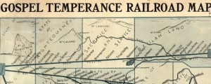 Gospel temperance railroad map Gospel temperance railroad map (1908) Date: 1908 Author: G E Bula Dwnld: Full Size (13.13mb) Source: Library of Congress Print Availability: See our Prints Page for more details pff This map isn&#039;t part of any series, but we have other religious maps that you might want to check out. In honor of the 78th anniversary of the repeal of Prohibition in the U.S., December 5th, 1933....