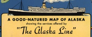 The Alaska Line A Good Natured Map of Alaska (1934) Date: 1934 Author: Alaska Steamship Co Dwnld: Full Size (12.10mb) Source: Library of Congress Print Availability: See our Prints Page for more details pff This map isn't part of any series, but we have other maps of Alaska that you might want to check out. I'd feel a bit pandered-to if this was used as a tool to sell me...