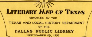 Literary map of Texas Literary map of Texas by the Dallas Public Library (1955) Date: 1955 Author: Dallas Public Library Dwnld: Full Size (5.98mb) Source: Library of Congress Print Availability: See our Prints Page for more details pff This map isn't part of any series, but we have other maps of Texas that you might want to check out. A Literary Map of Texas, compiled by the Dallas Public Library....